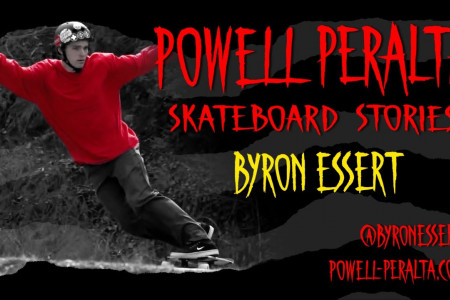 Byron Essert - Powell Peralta Skateboard Stories